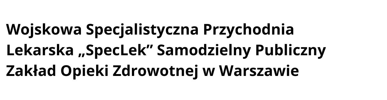 """Wojskowa Specjalistyczna Przychodnia Lekarska """"SpecLek"""""""